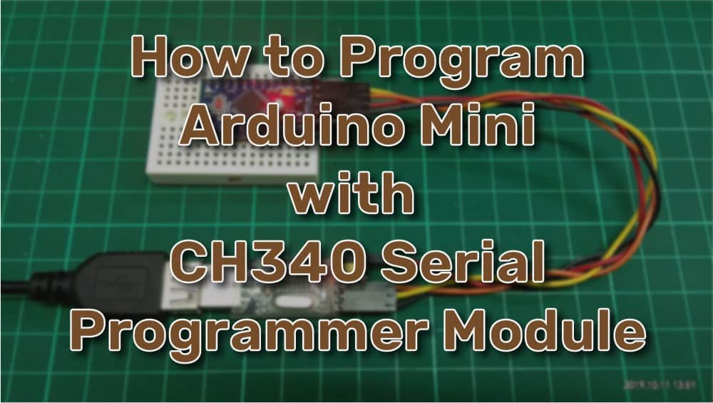 How to program Arduino Pro Mini using CH340 Module